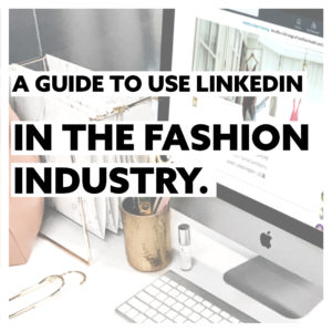 HOW TO CREATE AN EFFECTIVE LINKEDIN PROFILE IN FASHION – WITH EXAMPLES