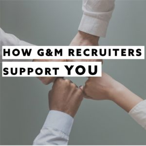 APPLYING & WORKING WITH A G&M RECRUITER