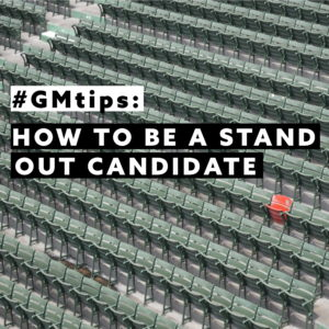 #GMtips How to be a 'STAND-OUT' Candidate